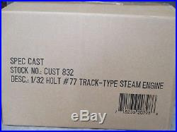 Spec Cast Holt No77 Track-Type Steam Engine 1/32 Scale ACMOC NMIB